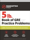 5 lb. Book of GRE Practice Problems : 1,800+ Practice Problems in Book and Online - eBook