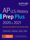 AP U.S. History Prep Plus 2020 & 2021 : 3 Practice Tests + Study Plans + Targeted Review & Practice + Online - eBook