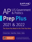 AP U.S. Government & Politics Prep Plus 2021 & 2022 : 3 Practice Tests + Study Plans + Targeted Review & Practice + Online - eBook