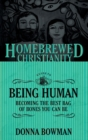 The Homebrewed Christianity Guide to Being Human : Becoming the Best Bag of Bones You Can Be - Book