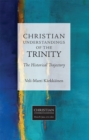 Christian Understandings of the Trinity : The Historical Trajectory - eBook