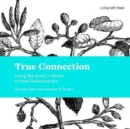 True Connection : Using the Name It Model to Heal Relationships - Book