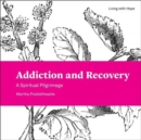 Addiction and Recovery : A Spiritual Pilgrimage - Book
