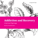 Addiction and Recovery : A Spiritual Pilgrimage - eBook