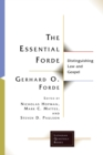 The Essential Forde : Distinguishing Law and Gospel - eBook