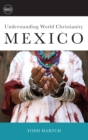Understanding World Christianity : Mexico - eBook