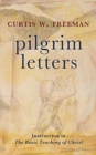 Pilgrim Letters : Instruction in the Basic Teaching of Christ - Book
