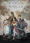 Octopath Traveler: The Complete Guide - Book