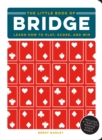 The Little Book of Bridge : Learn How to Play, Score, and Win - Book