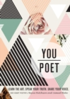 You/Poet : Learn the Art. Speak Your Truth. Share Your Voice. - Book