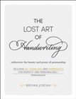 The Lost Art of Handwriting : Rediscover the Beauty and Power of Penmanship - eBook