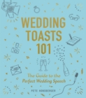 Wedding Toasts 101 : The Guide to the Perfect Wedding Speech - Book