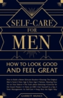 Self-Care for Men : How to Look Good and Feel Great - Book
