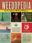 Weedopedia : An A to Z Guide to All Things Marijuana - Book