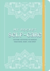 My Pocket Self-Care : Anytime Activities to Refresh Your Mind, Body, and Spirit - eBook