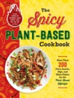 The Spicy Plant-Based Cookbook : More Than 200 Fiery Snacks, Dips, and Main Dishes for the Plant-Based Lifestyle - eBook
