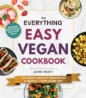 The Everything Easy Vegan Cookbook : 200 Quick and Easy Recipes for a Healthy, Plant-Based Diet - Book