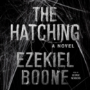 The Hatching : A Novel - eAudiobook