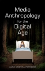 Media Anthropology for the Digital Age - Book