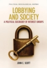 Lobbying and Society : A Political Sociology of Interest Groups - Book