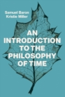 An Introduction to the Philosophy of Time - Book