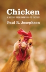 Chicken : A History from Farmyard to Factory - Book