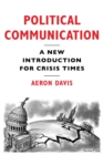 Political Communication : A New Introduction for Crisis Times - Book