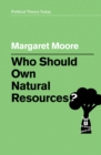 Who Should Own Natural Resources? - Book