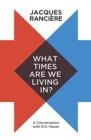 What Times Are We Living In? : A Conversation with Eric Hazan - Book