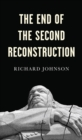 The End of the Second Reconstruction - Book