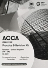 ACCA Taxation FA2019 : Practice and Revision Kit - Book