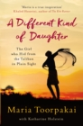 A Different Kind of Daughter : The Girl Who Hid From the Taliban in Plain Sight - Book
