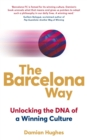 The Barcelona Way : Unlocking the DNA of a Winning Culture - Book