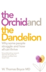 The Orchid and the Dandelion : Why Some People Struggle and How All Can Thrive - Book