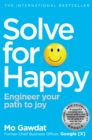 Solve For Happy : Engineer Your Path to Joy - Book