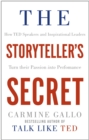 The Storyteller's Secret : How TED Speakers and Inspirational Leaders Turn Their Passion into Performance - Book