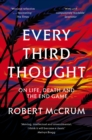 Every Third Thought : On Life, Death, and the Endgame - Book