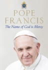 The Name of God is Mercy - eBook