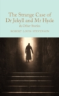 The Strange Case of Dr Jekyll and Mr Hyde and other stories - Book