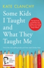 Some Kids I Taught and What They Taught Me - Book