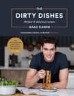 The Dirty Dishes : 100 fast and delicious recipes - Book