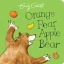 Orange Pear Apple Bear - Book