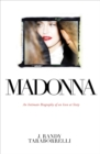 Madonna : An Intimate Biography of an Icon at Sixty - Book