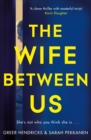 The Wife Between Us : A Gripping Psychological Thriller with a Shocking Twist You Won't See Coming - eBook