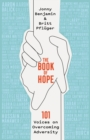 The Book of Hope : 101 Voices on Overcoming Adversity - Book