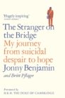 The Stranger on the Bridge : My Journey from Suicidal Despair to Hope - Book