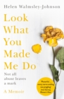 Look What You Made Me Do : A Powerful Memoir of Coercive Control - Book