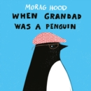 When Grandad Was a Penguin - Book
