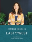 East by West : Simple Recipes for Ultimate Mind-Body Balance - Book