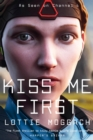 Kiss Me First : TV Tie-In Edition - Book